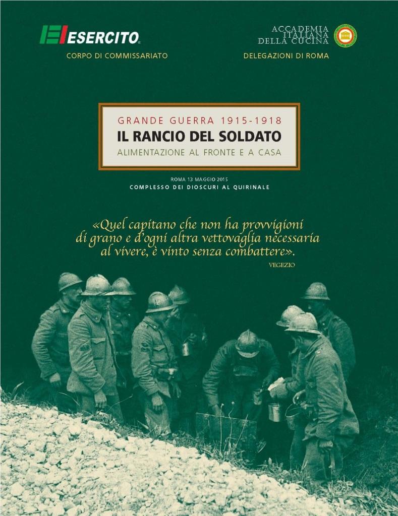 """""""G R A N D E G U E R R A 1 9 1 5 – 1 9 1 8 IL RANCIO DEL SOLDATO ALIMENTAZIONE AL FRONTE E A CASA"""""""